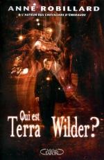 Qui est Terra Wilder ? Anne ROBILLARD