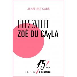Louis XVIII et Zoé du Cayla  -  Jean des Cars