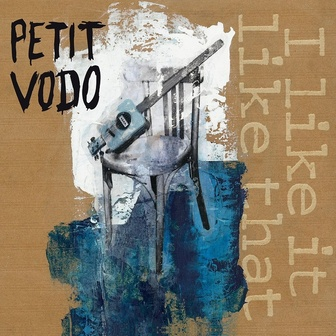 Frenchy But Chic # 90 : Petit Vodo - I like it like that (2018)