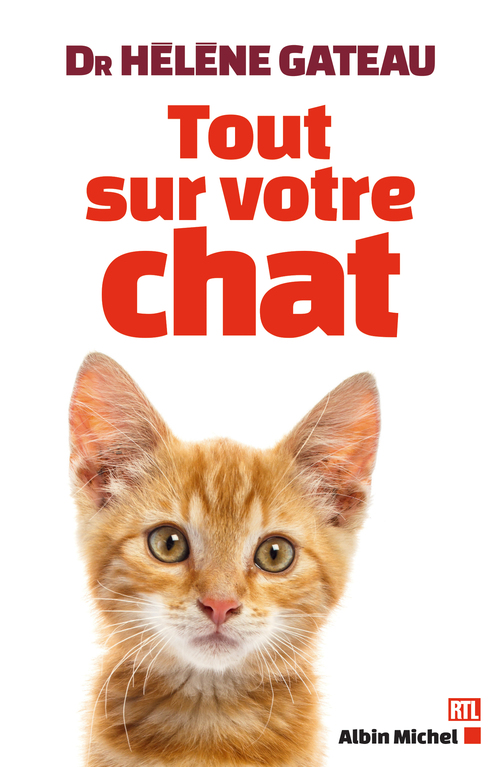 Tout sur votre chat - Dr Hélène Gateau