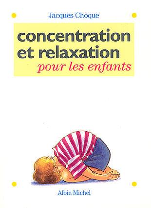 Concentration et relaxation pour les enfants - Jacques Choque