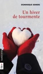 Un hiver de tourmente, Dominique DEMERS