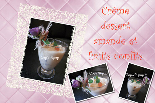 Crème dessert amande, fruits confits et orange sans lait!
