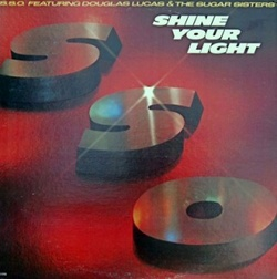 S.S.O. Feat. Douglas Lucas & The Sugar Sisters - Shine Your Light - Complete LP