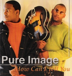 PURE IMAGE - HOW CAN I TELL YOU (2001)