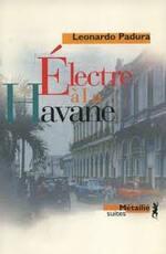 Leonardo Padura, Electre à la Havane, Métailié