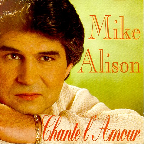 CHANTE L'AMOUR  -  VIENS ON S'EN VA  -  PARLONS D'AMOUR  par Mike ALISON