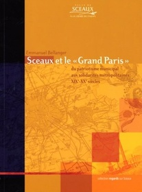 Sceaux et le « Grand Paris » - Emmanuel Bellanger