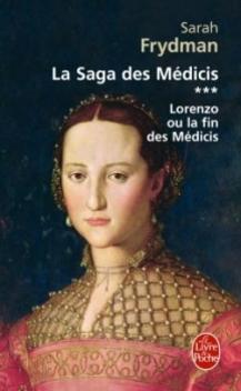 La Saga des Médicis, tome 3, Lorenzo ou la Fin des Médicis ; Sarah Frydman