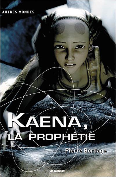 Pierre Bordage, Kaena, La prophétie