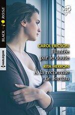 Chronique Hantée par le doute / A la recherche de Jordan de Carol Ericson|Rita Herron