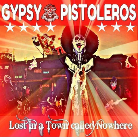 "GYPSY PISTOLEROS - ""Lost In A Town Called Nowhere"" Clip ; Les détails du nouvel album The Mescalito Vampires"