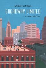 Broadway Limited, Un thé avec Grace Kelly, Malika Ferdjoukh
