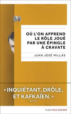 Où l'on apprend le rôle joué par une épingle à cravate de Juan José Millas