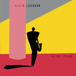 David Sanborn - As We Speak - Complete LP