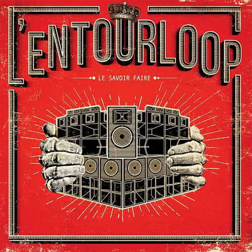 L'Entourloop - Le Savoir Faire (2017) [Alternative Reggae Hip Hop Dancehall]