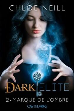 Dark Elite, Tome 2 : Marque de l'ombre de Chloe Neill