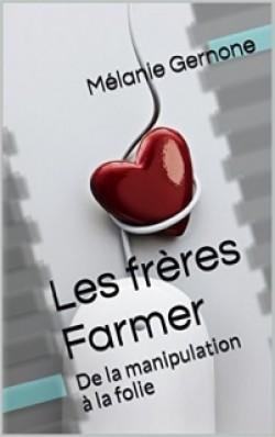Les frères Farmer: De la manipulation à la folie - Mélanie Gernone