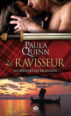 Les Héritiers des Highlands - Tome 1 : Le Ravisseur de Paula Quinn