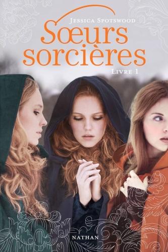Soeurs sorcières, de Jessica Spotwood
