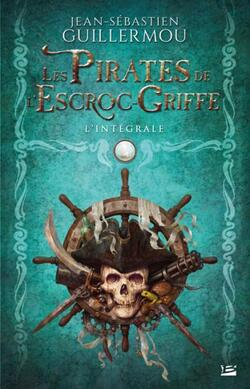 Les pirates de l'Escroc-Griffes de Jean-Sébastien Guillermou (Roman français)
