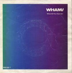 Wham - Where Did Your Heart Go