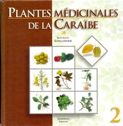 Plantes médicinales de la Caraïbe Tome 2