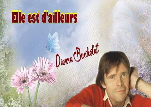 Elle est d'ailleurs (Pierre Bachelet)  par Goulvinoise