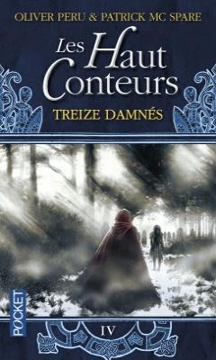 Olivier Péru & Patrick McSpare : Les Hauts Conteurs T4 - Treize dammés