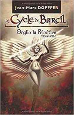Le cycle de Barcil : Orglin la Primitive SP