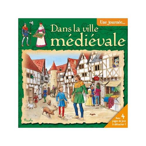 Une journée... dans la ville médiévale Occasion bon état