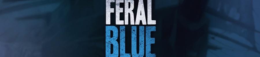 NEWS : Feral Blue--------