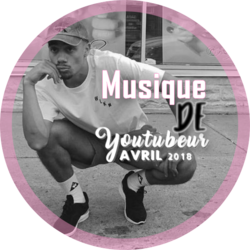 Playlist Avril 2018 : Musique de Youtubeur