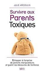 Survivre aux parents toxiques - Julie Arcoulin