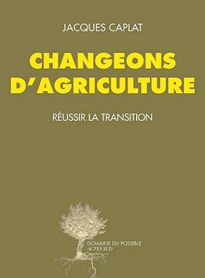 """Couverture du livre """"Changeons d'agriculture"""""""