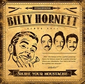 Billy Hornett - Shave your moustache