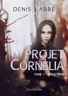 Projet Cornélia, duologie (Denis Labbé)