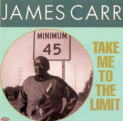James Carr - take Me To The Limit - Complete LP