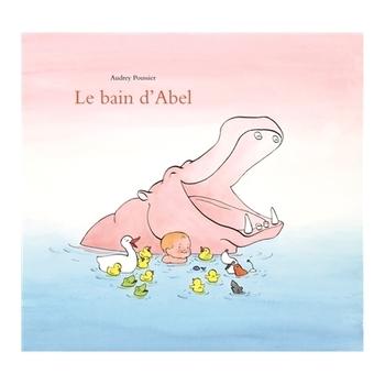 Le bain d'Abel - Audrey Poussier