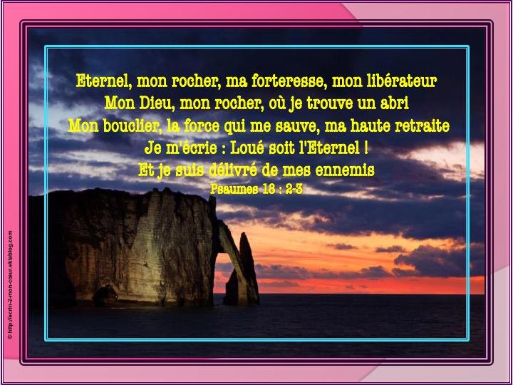 Eternel, mon rocher - Psaumes 18 : 2-3