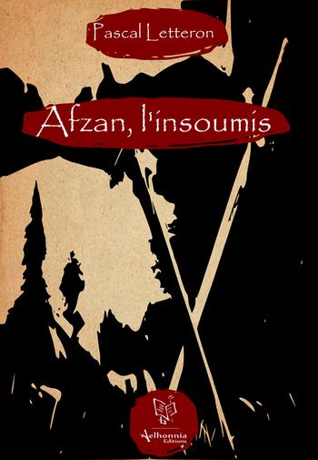 Afzan, l'insoumis de Pascal Letteron