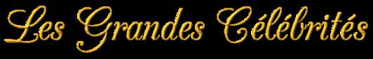GRANDES CELEBRITES