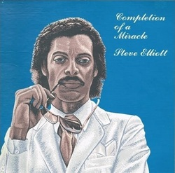 Steve Elliott - Completion Of A Miracle - Complete LP