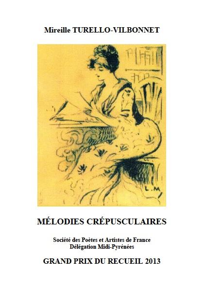 2013 : MÉLODIES CRÉPUSCULAIRES, de Mireille TURELLO-VILBONNET