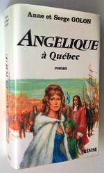 Angélique à Québec, Anne et Serge GOLON