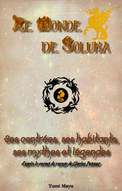 Le Monde de Soluka | Ses contrées, ses habitants, ses mythes et légendes
