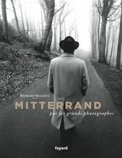 Mitterrand par les grands photographes - Richard Melloul