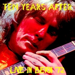 TEN YEARS AFTER - Live In Bern '72