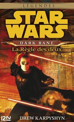 Star Wars - Dark Bane : La Règle des Deux - Drew Karpyshyn