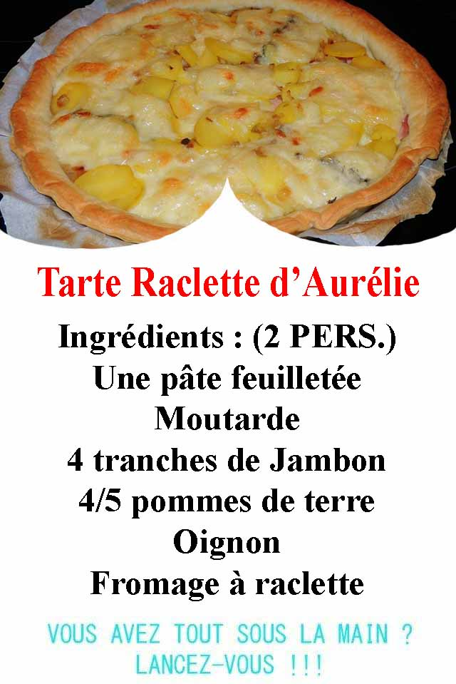 L'image contient peut-être: nourriture, texte qui dit 'Tarte Raclette d'Aurélie Ingrédients (2 PERS.) Une pâte feuilletée Moutarde 4 tranches de Jambon 4/5 pommes de terre Oignon Fromage à raclette VOUS AVEZ TOUT SOUS LA MAIN? LANCEZ-VOUS!!'